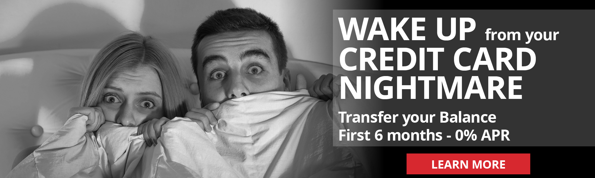WAKE UP from your CREDIT CARD NIGHTMARE Transfer your Balance First 6 months - 0% APR*