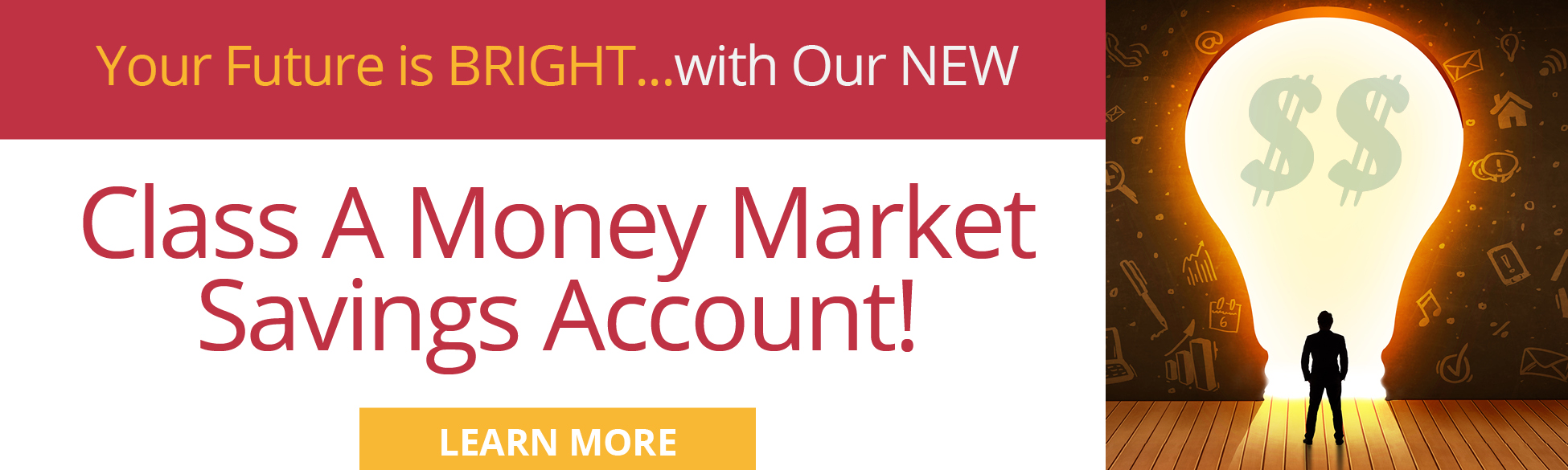 Your Future is Bright... with Our New Class A Money Market Savings Account! Learn More